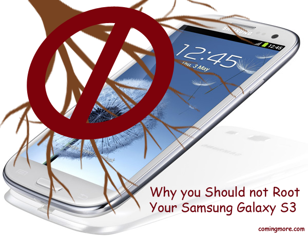 Why You Should Not Root Your Samsung Galaxy S3