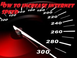 How To Increase Internet Speed In Your Computer