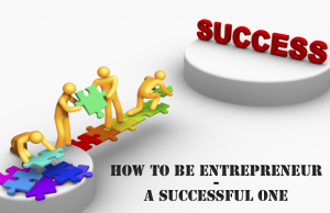 How to be entrepreneur