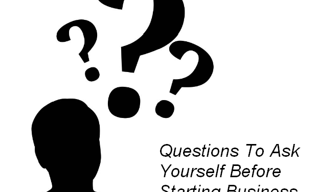 Questions You Should Ask Yourself Before Starting Any Business
