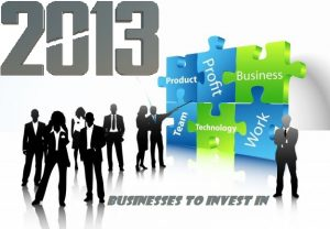 top businesses to invest in during 2013