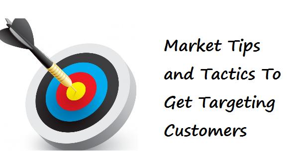 marketing tips and marketing tactics to get targeted customers