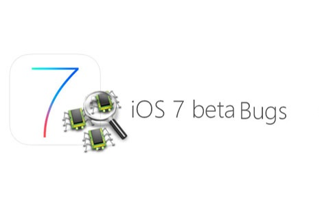 bugs in iOS 7 beta versions