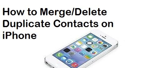 how to delete contacts on iphone how to delete merge duplicate contacts on iphone coming more 1889